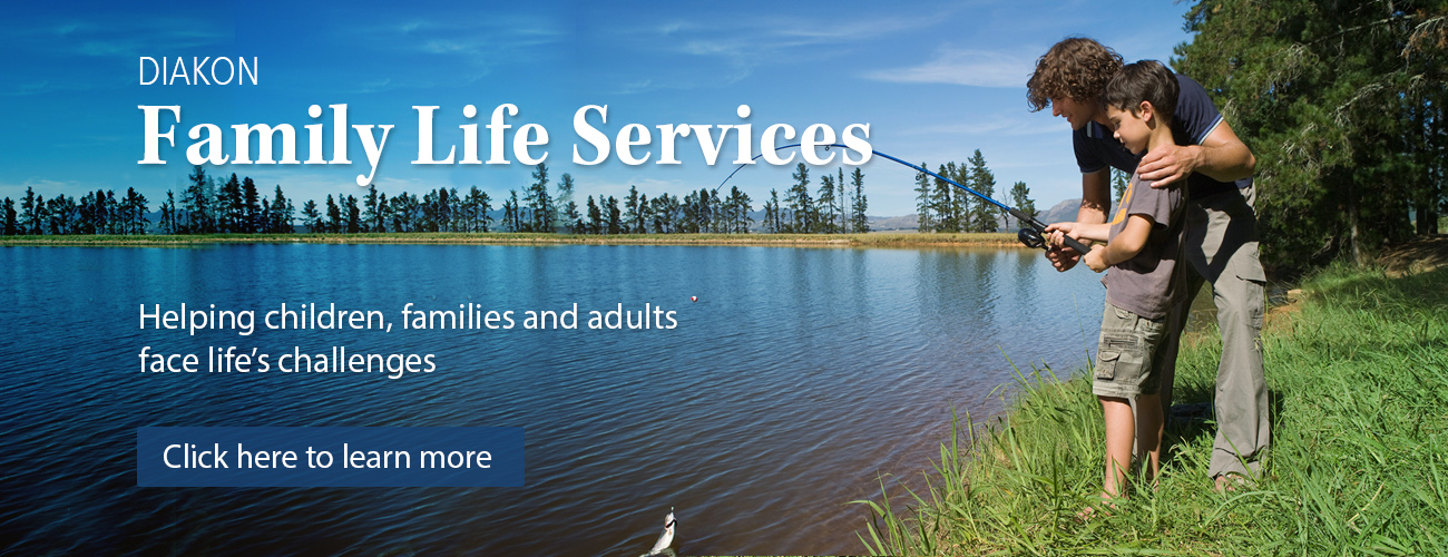 Diakon Family Life Services - behavioral health care that makes a true difference in lives!