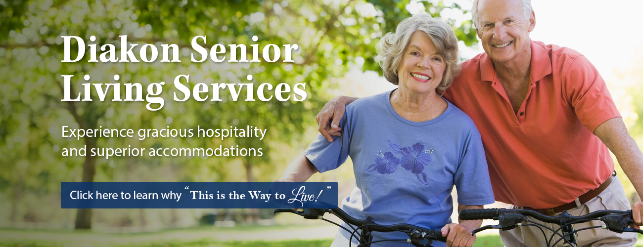 Diakon Senior Living Services - This is the Way to Live!