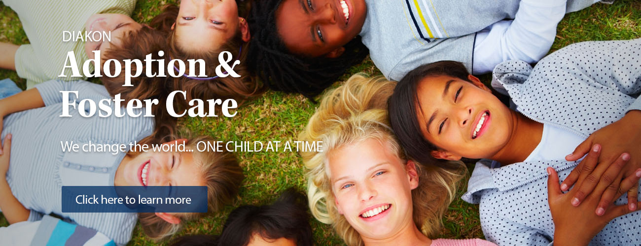 Diakon Adoption & Foster Care - aiding children one at a time