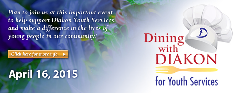 Join us in April for Dining with Diakon for Youth Services 2015