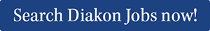 Search Diakon Jobs now!